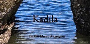Kadila: diálogos entre duas margens do Atlântico
